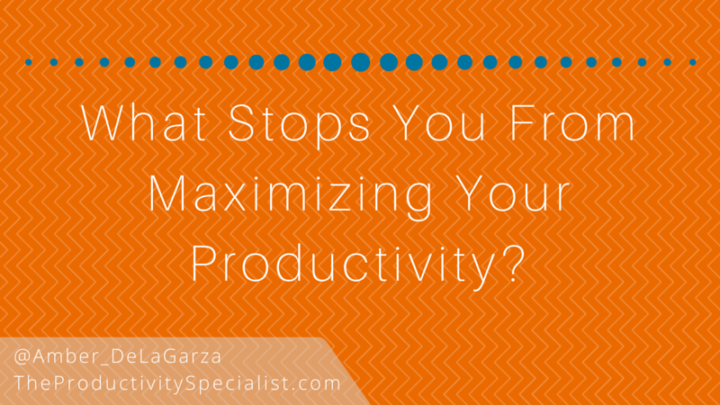 What Stops You From Maximizing Your Productivity-