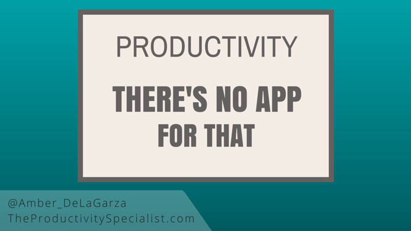 productivity -theres-no-app-for-that