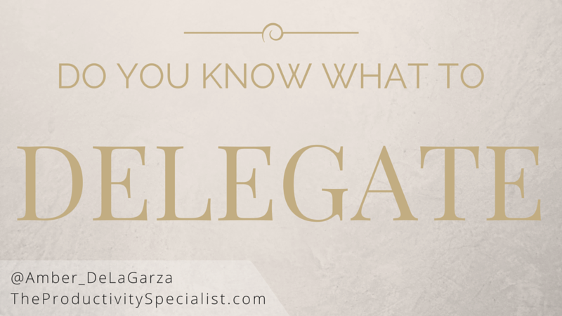 Do You Know What To Delegate?