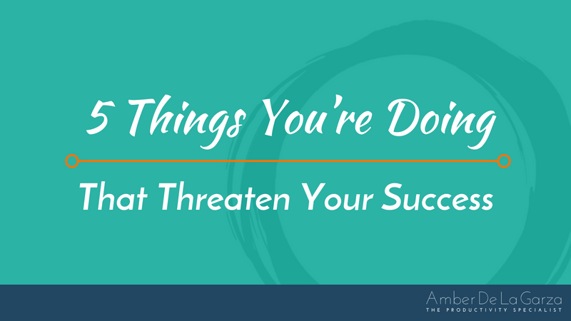 067tps 5 Things You're Doing That Threaten Your Success