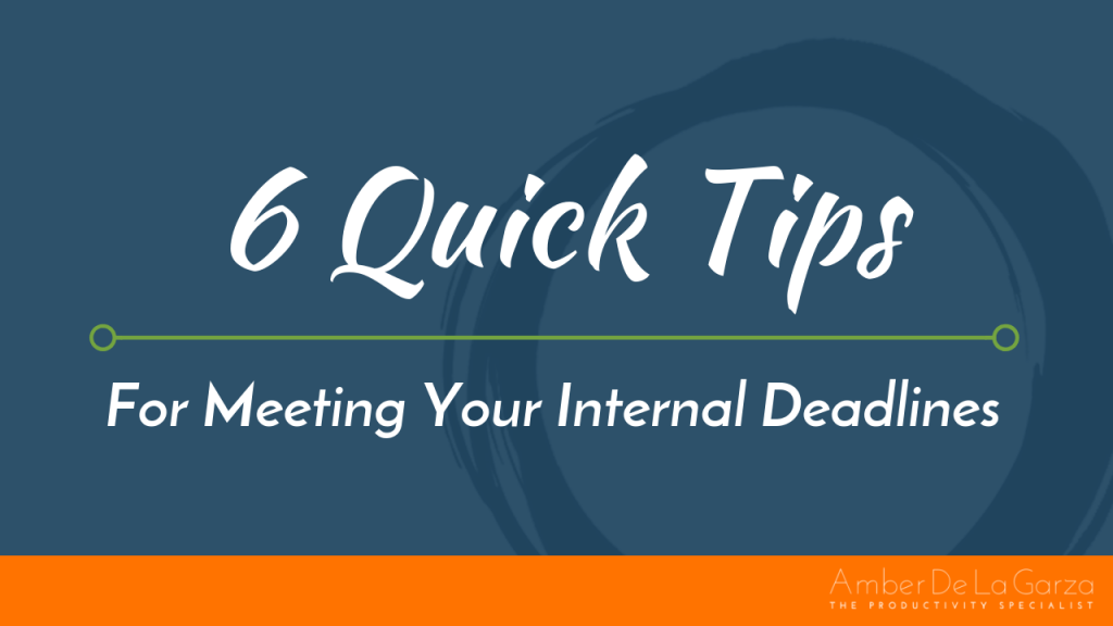 SW - 071 6 Quick Tips For Meeting Your Internal Deadlines