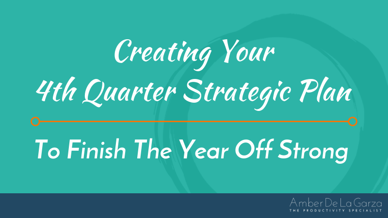 Creating Your 4th Quarter Strategic Plan To Finish The Year Off Strong