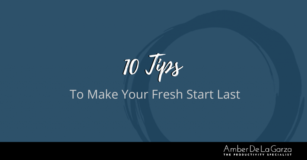 10 Tips To Make Your Fresh Start Last 2