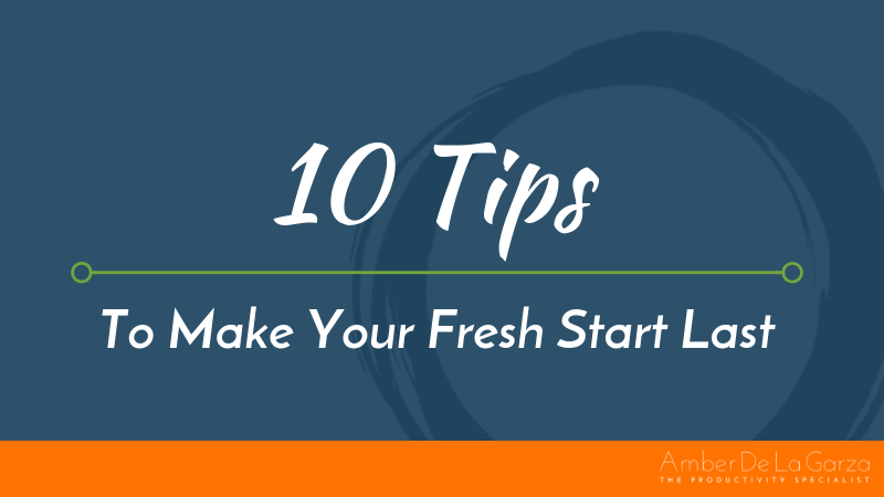 10 Tips To Make Your Fresh Start Last