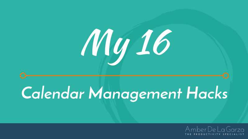 My 16 Calendar Management Hacks