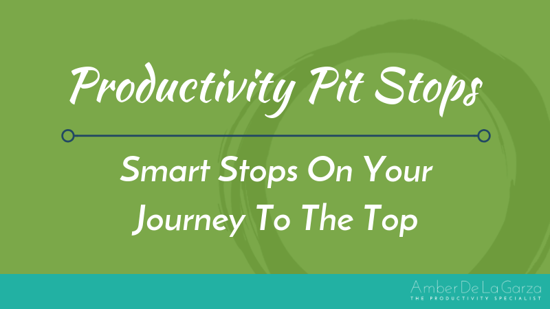 Productivity Pit Stops Smart Stops On Your Journey To The Top