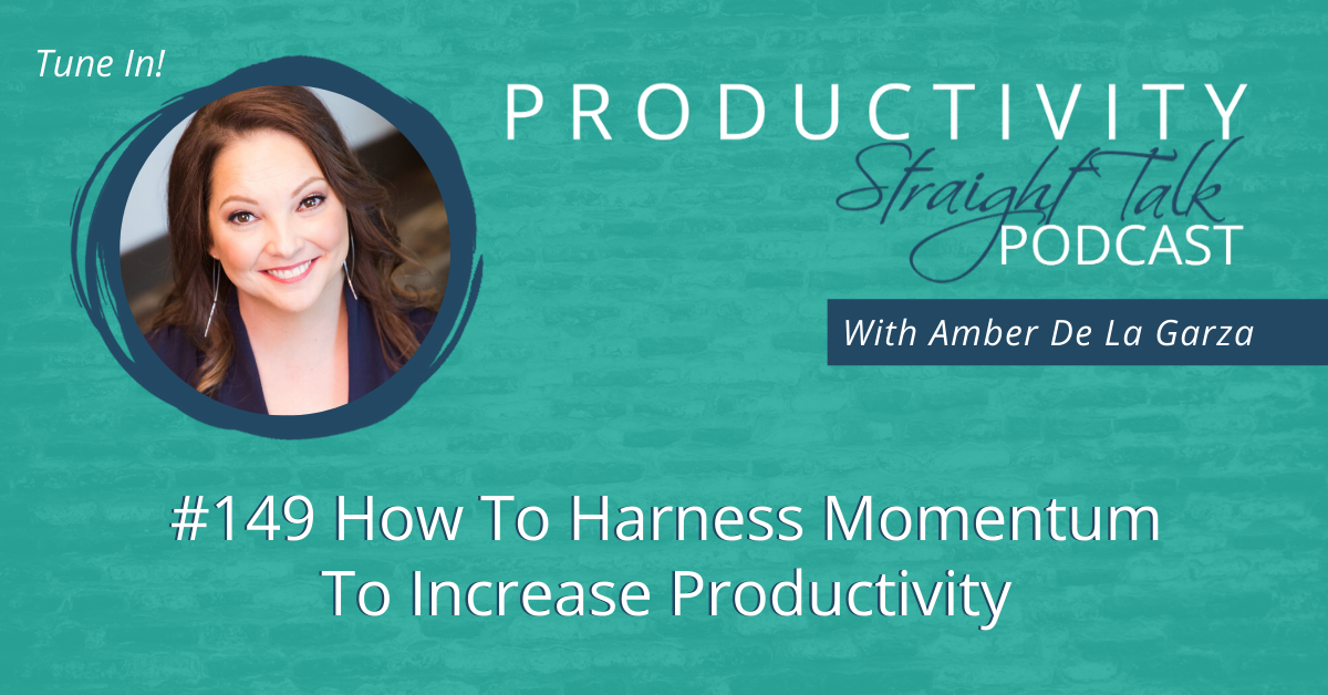 149 How To Harness Momentum To Increase Productivity