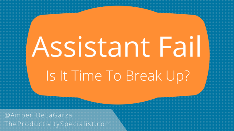 Assistant Fail: Is It Time To Break Up?