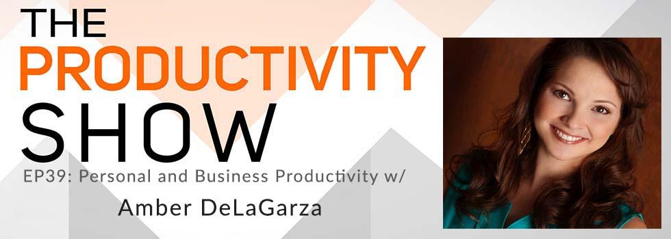 Amber De La Garza The Productivity Show