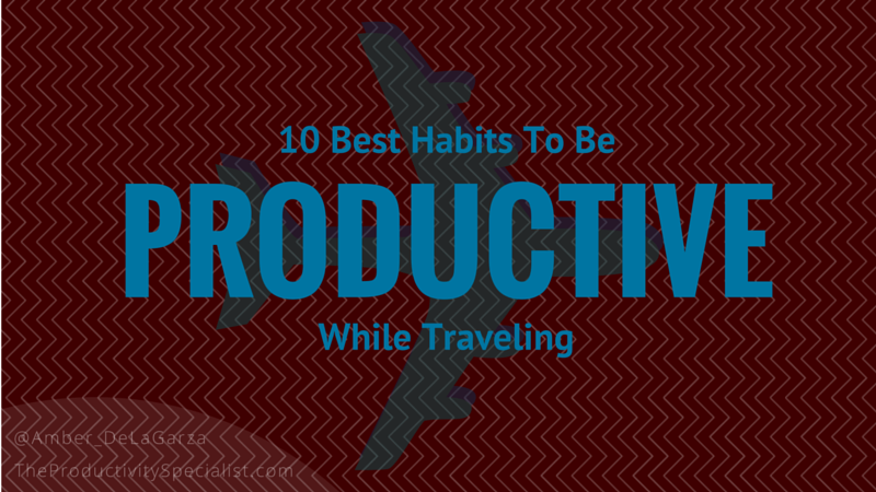Blog 2-Productive While Traveling